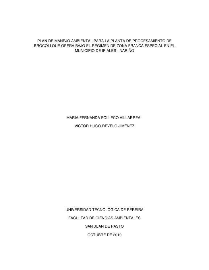 PLAN DE MANEJO AMBIENTAL PARA LA PLANTA DE PROCESAMIENTO DEBRÓCOLI QUE OPERA BAJO EL RÉGIMEN DE ZONA FRANCA ESPECIAL EN EL...