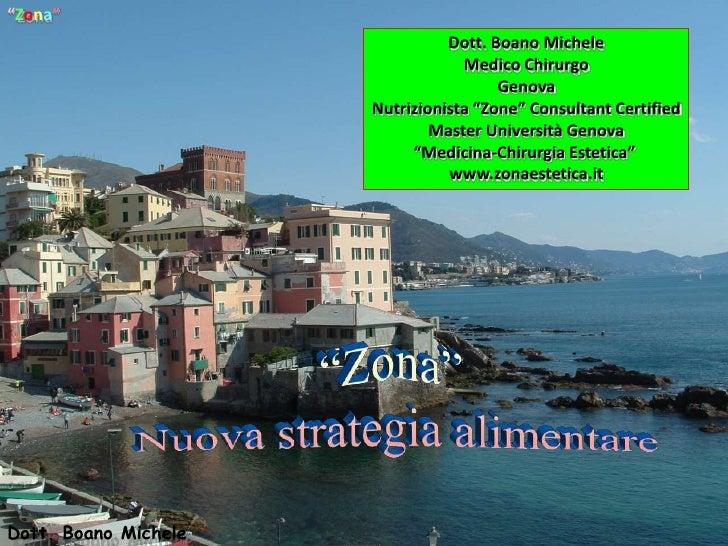 """""""Zona""""<br />Dott. Boano Michele<br />Medico Chirurgo<br />Genova<br />Nutrizionista """"Zone"""" Consultant Certified<br />Maste..."""