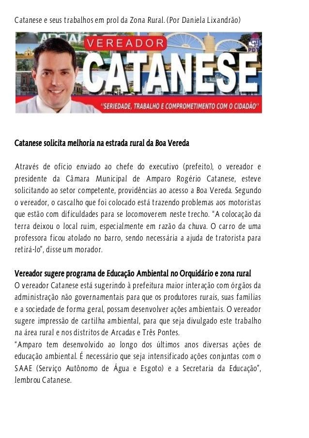 Catanese e seus trabalhos em prol da Zona Rural. (Por Daniela Lixandrão) Catanese solicita melhoria na estrada rural da Bo...