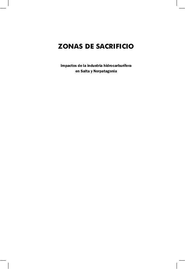 ZONAS DE SACRIFICIOImpactos de la industria hidrocarburífera       en Salta y Norpatagonia