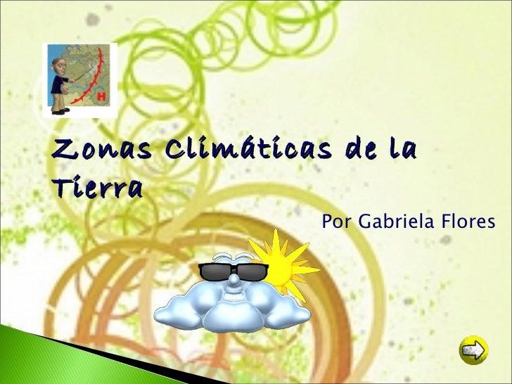 Zonas Climáticas de la Tierra Por Gabriela Flores