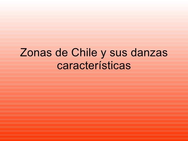 Zonas de Chile y sus danzas características