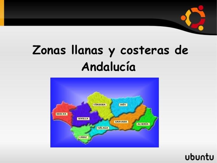 Zonas llanas y costeras de        Andalucía