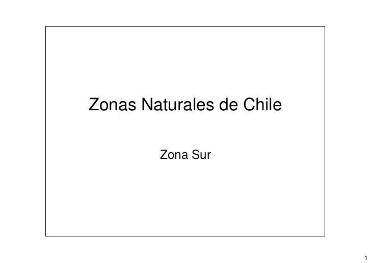 Zonas Naturales de Chile        Zona Sur                           1