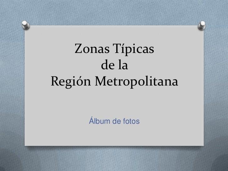 Zonas típicas de la Región Metropolitana