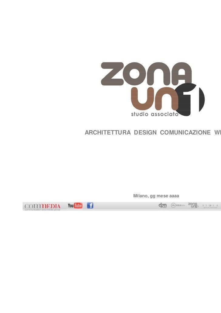 ARCHITETTURA DESIGN COMUNICAZIONE WEB            Milano, gg mese aaaa