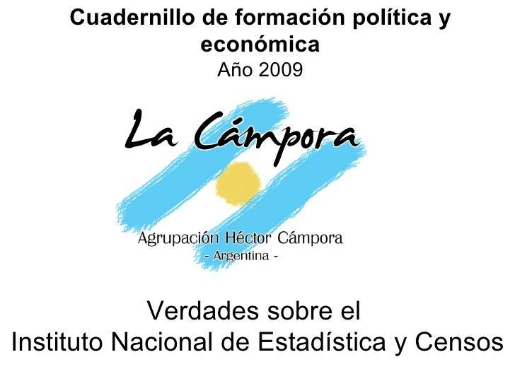 Cuadernillo de formación política y económica Año 2009 Verdades sobre el  Instituto Nacional de Estadística y Censos