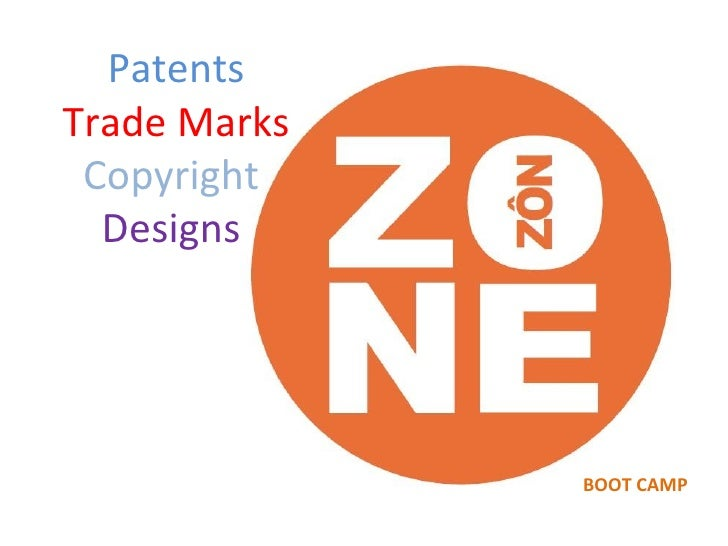Patents Trade Marks Copyright   Designs   BOOT CAMP