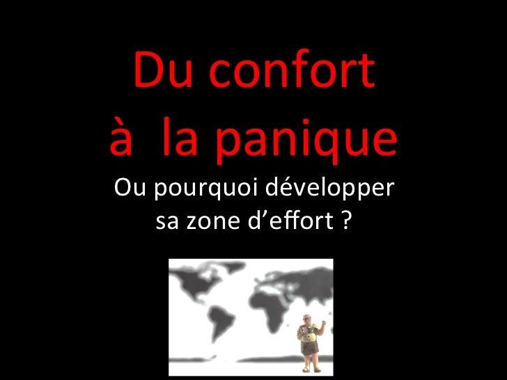 Du confort  à  la panique Ou pourquoi développer        sa zone d'effort ?