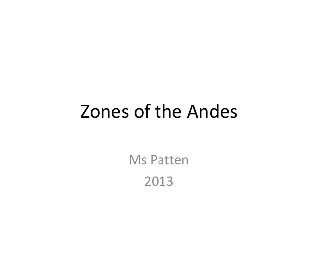 Zones of the andes 2013