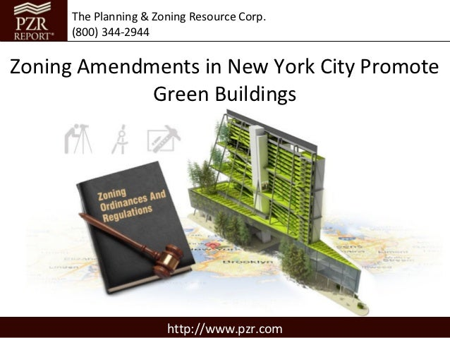 The Planning & Zoning Resource Corp.      (800) 344-2944Zoning Amendments in New York City Promote             Green Build...
