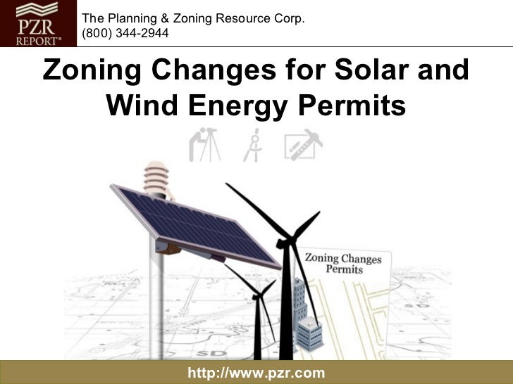 The Planning & Zoning Resource Corp.  (800) 344-2944Zoning Changes for Solar and    Wind Energy Permits                  h...