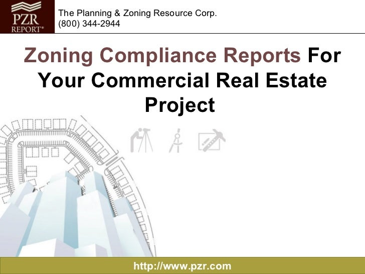 Zoning Compliance Reports  For Your Commercial Real Estate Project   http://www.pzr.com The Planning & Zoning Resource Cor...