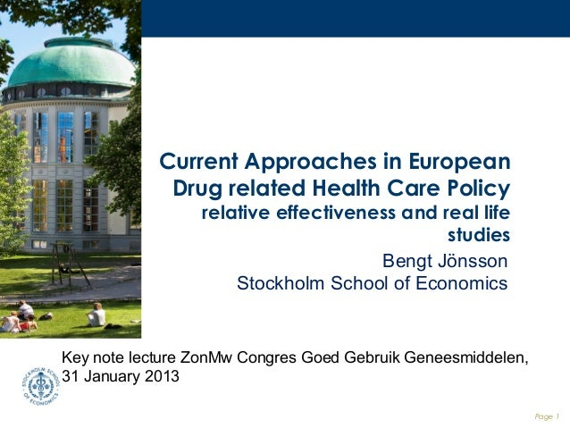 Current Approaches in European             Drug related Health Care Policy                 relative effectiveness and real...
