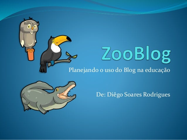 Planejando o uso do Blog na educação De: Diêgo Soares Rodrigues