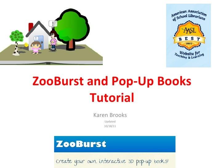 ZooBurst and Pop-Up Books Tutorial Karen Brooks Updated 10/18/11
