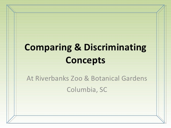 Comparing & Discriminating Concepts At Riverbanks Zoo & Botanical Gardens Columbia, SC