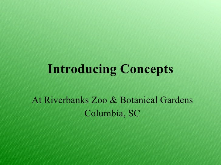 Introducing Concepts At Riverbanks Zoo & Botanical Gardens Columbia, SC
