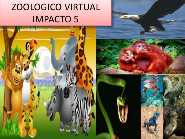 ZOOLOGICO VIRTUAL IMPACTO 5