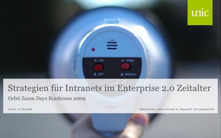 Strategien für Intranets im Enterprise 2.0 Zeitalter Orbit Zoom Days Konferenz 2009 Zürich, 14. Mai 2009             Stefa...