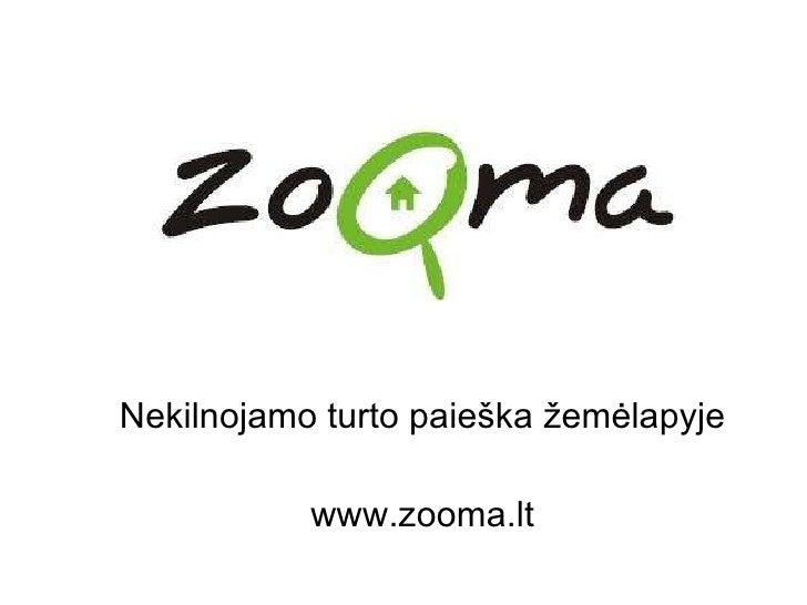 Nekilnojamo turto paie ška žemėlapyje www.zooma.lt