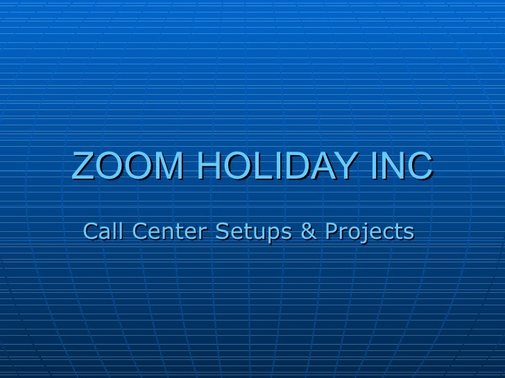 Zoom Holiday Inc.
