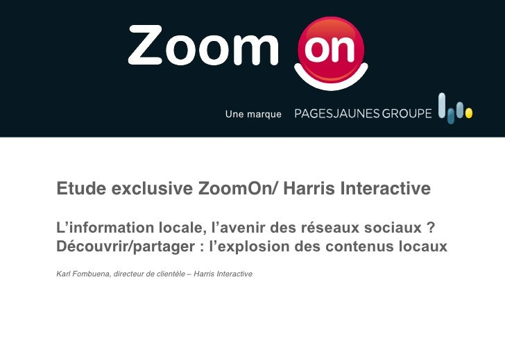 Une marqueEtude exclusive ZoomOn/ Harris InteractiveDécouvrir/partagerKarl Fombuena, directeur de clientèle   Harris Inter...