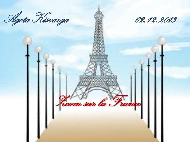 Ágota Kisvarga  02.12.2013  Zoom sur la France