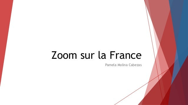Zoom sur la France Pamela Molina Cabezas
