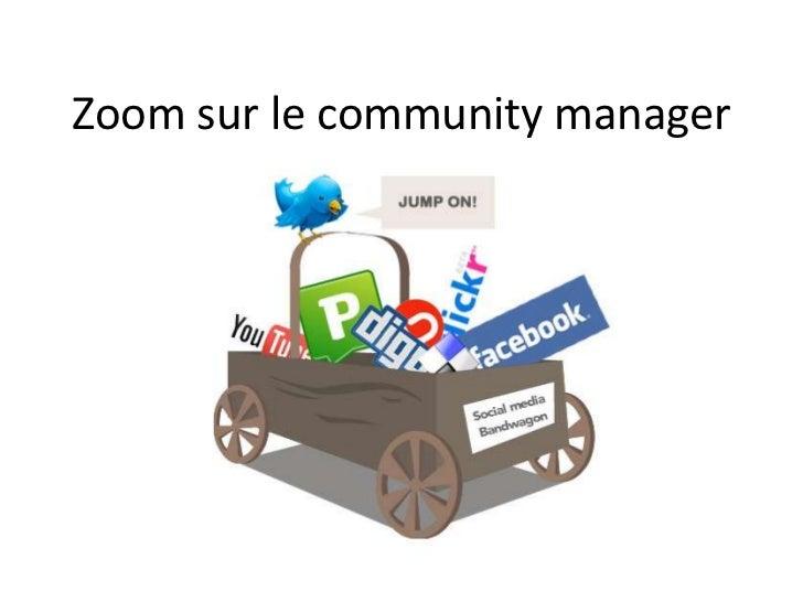 Zoom sur le community manager