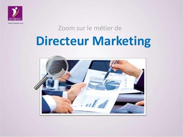 Zoom sur le métier de Directeur Marketing www.anapec.org