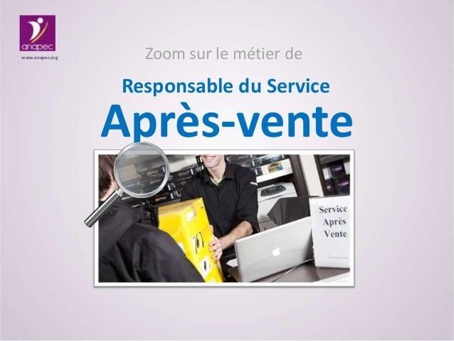 www.anapec.org  Zoom sur le métier de  Responsable du Service  Après-vente