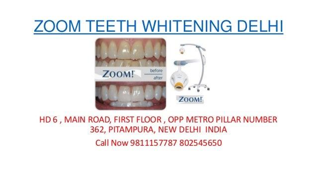 ZOOM TEETH WHITENING DELHI HD 6 , MAIN ROAD, FIRST FLOOR , OPP METRO PILLAR NUMBER 362, PITAMPURA, NEW DELHI INDIA Call No...