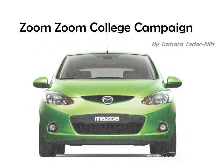 Zoom Zoom College Campaign                   By Tamara Todor-Nits