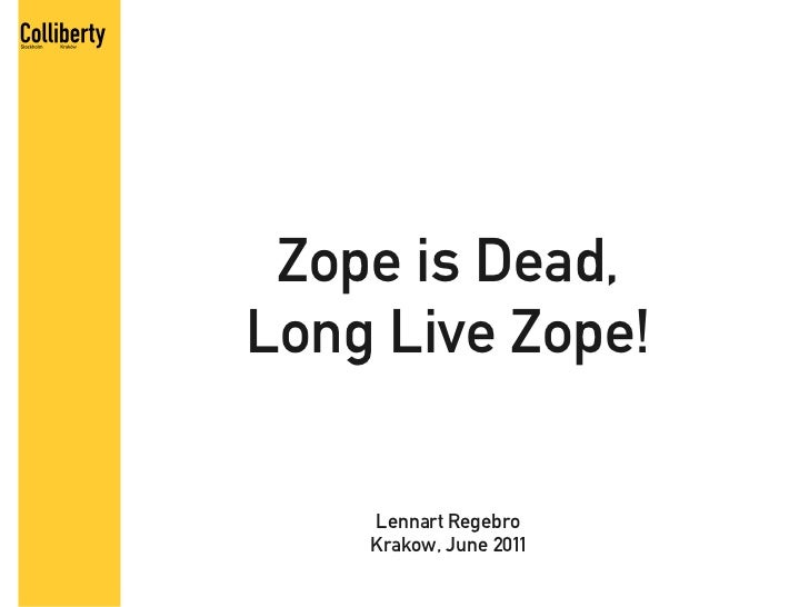 Zope is dead - Long live Zope