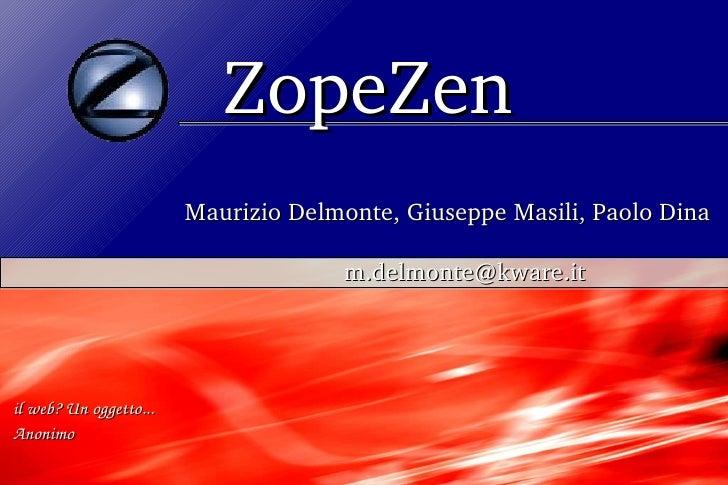 Zope zen