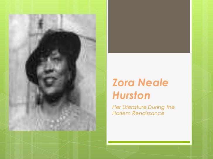 Zora Neale Hurston<br />Her Literature During the Harlem Renaissance<br />