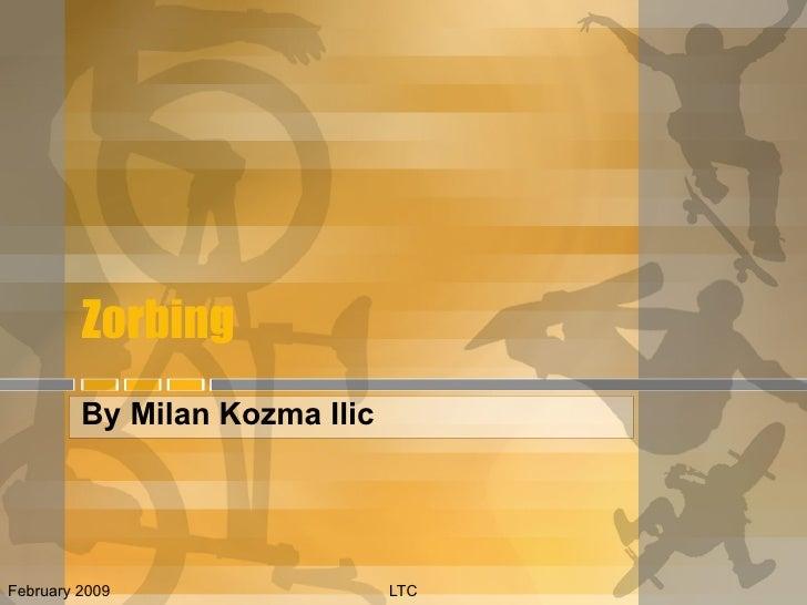 Zorbing By Milan Kozma Ilic