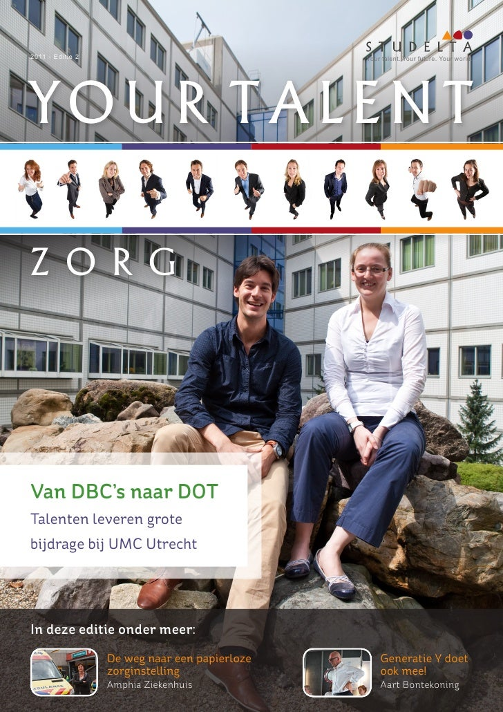 2011 - Editie 2                                Your talent. Your future. Your world.YOUR TALENTZ O R GVan DBC's naar DOTTa...