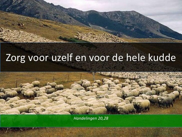 Zorg voor uzelf en voor de hele kudde