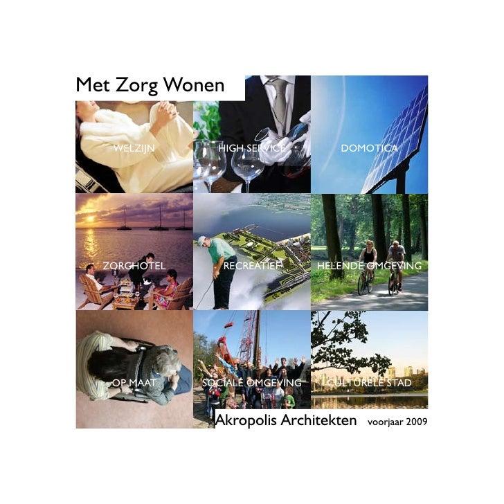 Met Zorg Wonen     WELZIJN      HIGH SERVICE        DOMOTICA       ZORGHOTEL      RECREATIEF      HELENDE OMGEVING        ...