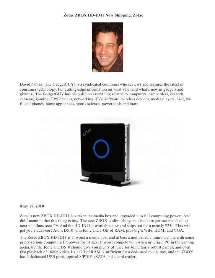 Zotac ZBOX HD-ID11 Now Shipping, Zotac �     David Novak (The GadgetGUY) is a syndicated columnist who reviews and feature...