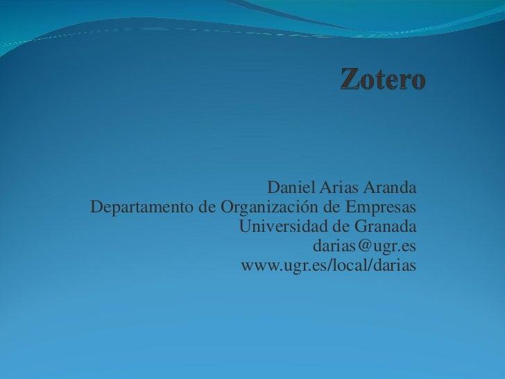 Daniel Arias Aranda Departamento de Organización de Empresas Universidad de Granada [email_address] www.ugr.es/local/darias