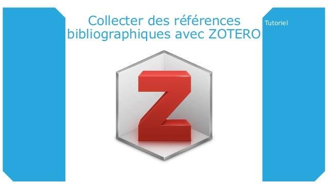 Collecter des références bibliographiques avec ZOTERO Tutoriel