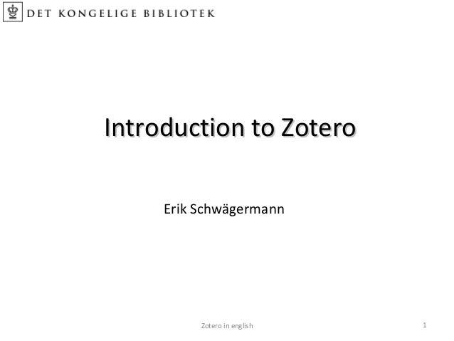 Introduction to ZoteroIntroduction to ZoteroZotero in english 1Erik Schwägermann