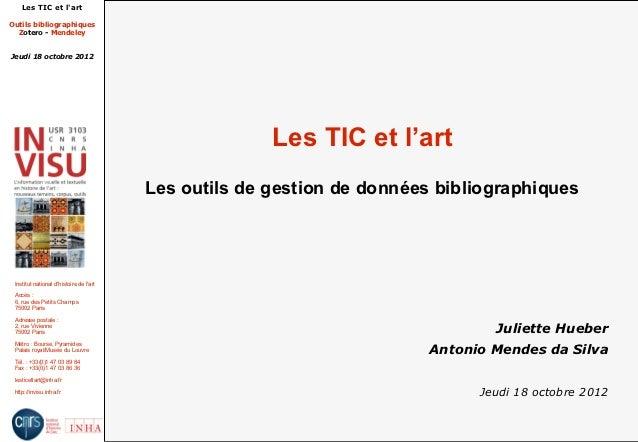 Les TIC et lartOutils bibliographiques  Zotero - MendeleyJeudi 18 octobre 2012                                            ...