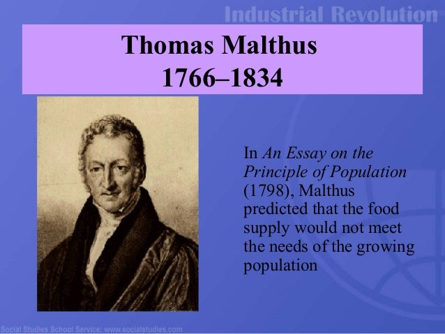 malthus 1798 an essay on the principle of population Thomas malthus: an essay on the principle of population (1798) an essay on the principle of population, as it affects the future improvement of society, with remarks on the speculations of mr godwin, m condorcet and other writers.