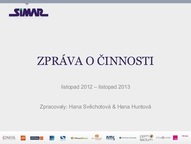 Zprava o cinnosti 2013 - Valná hromada SIMAR, veřejná verze