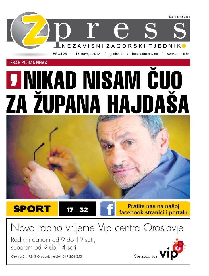 ISSN 1848 2864                   BROJ 25 / 18. travnja 2012. / godina 1. / besplatne novine / www.zpress.hrLESAR POJMA NEM...