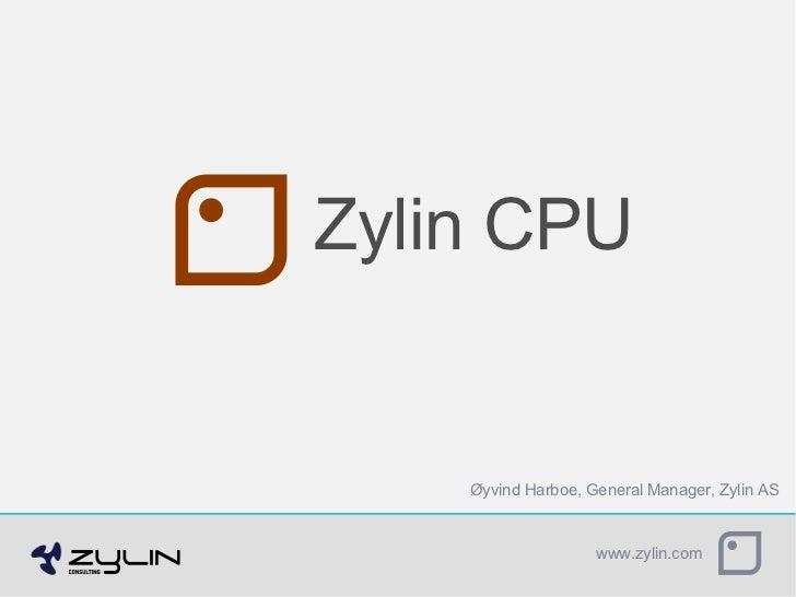 Zylin CPU Øyvind Harboe, General Manager, Zylin AS